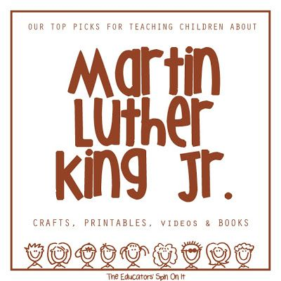 Activities for Learning About Martin Luther King Jr.  Our Top Picks of Crafts, Printables, Videos and Books  from The Educators' Spin On It