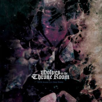 BBC Session 2011 Anno Domini | Wolves In The Throne Room