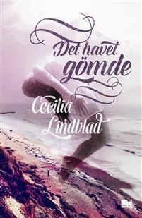 Boklysten: Recension: Det havet gömde av Cecilia Lindblad