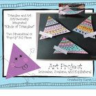 Students create a piece of art that is either 2-Dimensional OR 3-Dimensional with 3 kinds of triangles (isosceles, scalene, and equilateral). I hav...