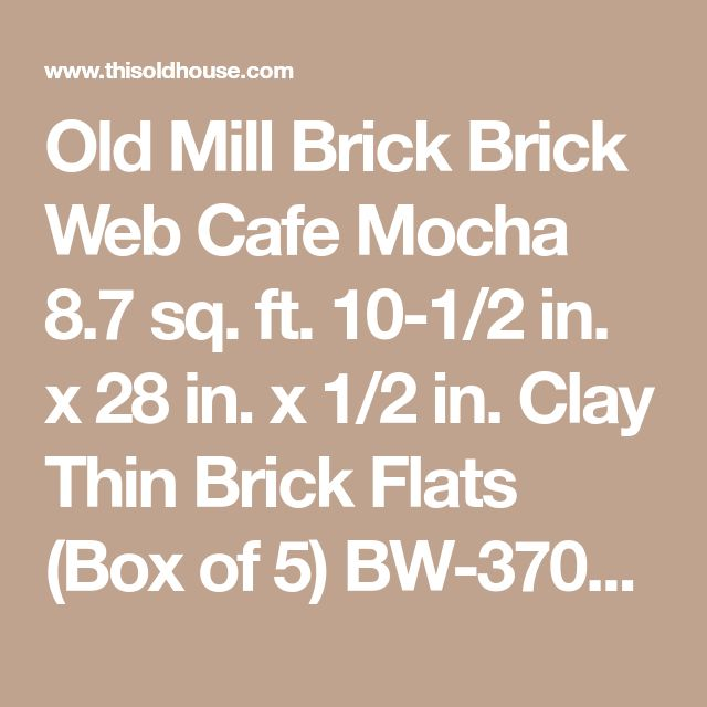 Old Mill Brick Brick Web Cafe Mocha 8.7 sq. ft. 10-1/2 in. x 28 in. x 1/2 in. Clay Thin Brick Flats (Box of 5) BW-370013CS at The Home Depot - Mobile