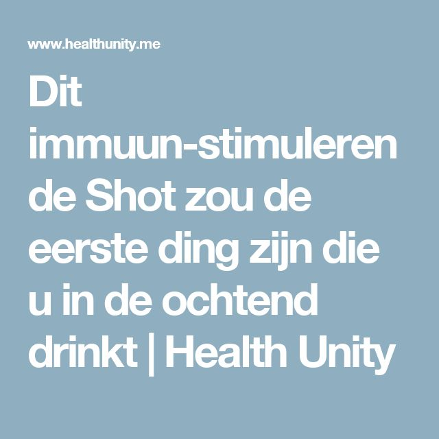 Dit immuun-stimulerende Shot zou de eerste ding zijn die u in de ochtend drinkt | Health Unity