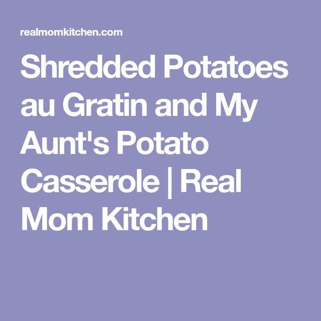 Shredded Potatoes au Gratin and My Aunt's Potato Casserole | Real Mom Kitchen