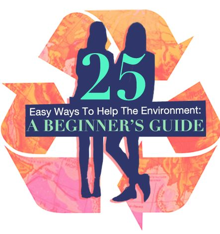 Repinned: The Lazy Girl's guide to going green: 25 simple tips and tricks!