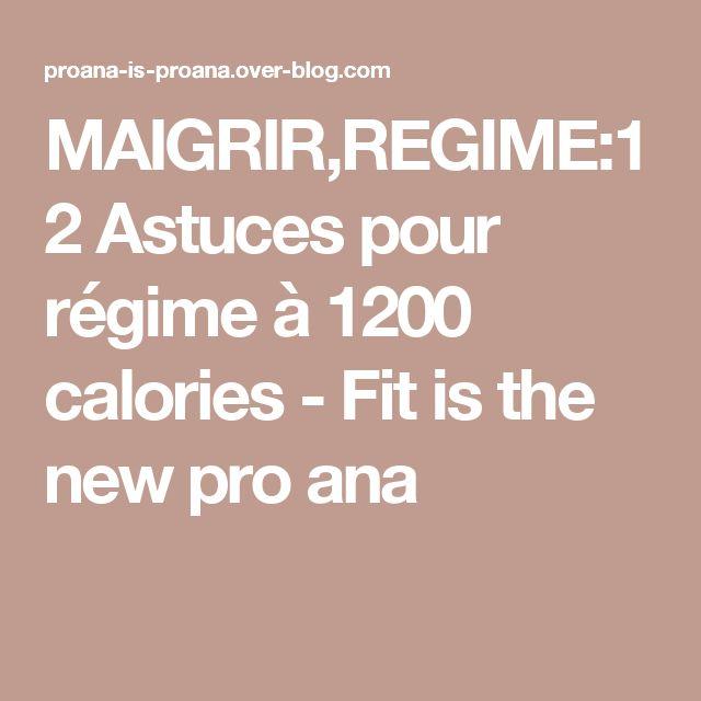 MAIGRIR,REGIME:12 Astuces pour régime à 1200 calories - Fit is the new pro ana