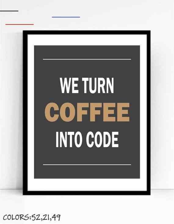 Printable We Turn Coffee Into Code Art For Geeks Wall Art Decor Digital Download Office Quote Computer Coding Programming Software Engineer Programingsoftwa