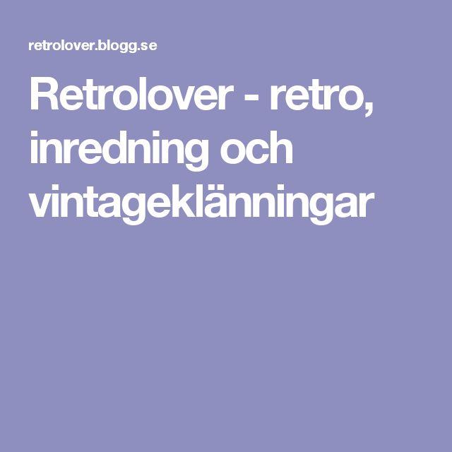 Retrolover - retro, inredning och vintageklänningar
