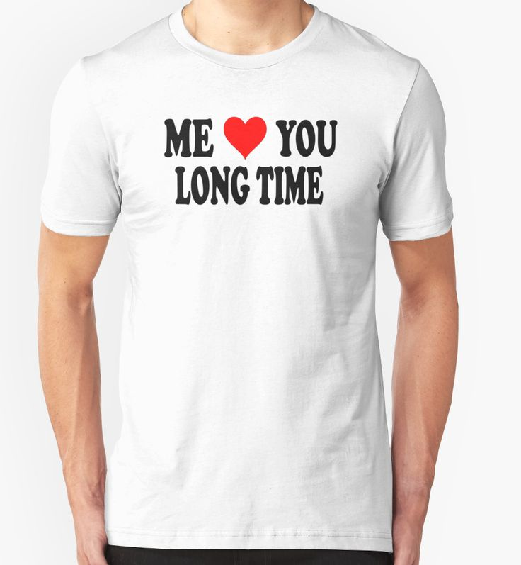 """""""Me Love You Long Time """" T-Shirts & Hoodies by movie-shirts 