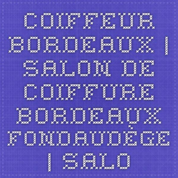 coiffeur bordeaux salon de coiffure bordeaux fondaudge salon de coiffure bio coiffeur visagiste - Coiffeur Coloration Naturelle Paris