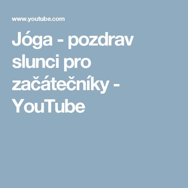Jóga - pozdrav slunci pro začátečníky - YouTube