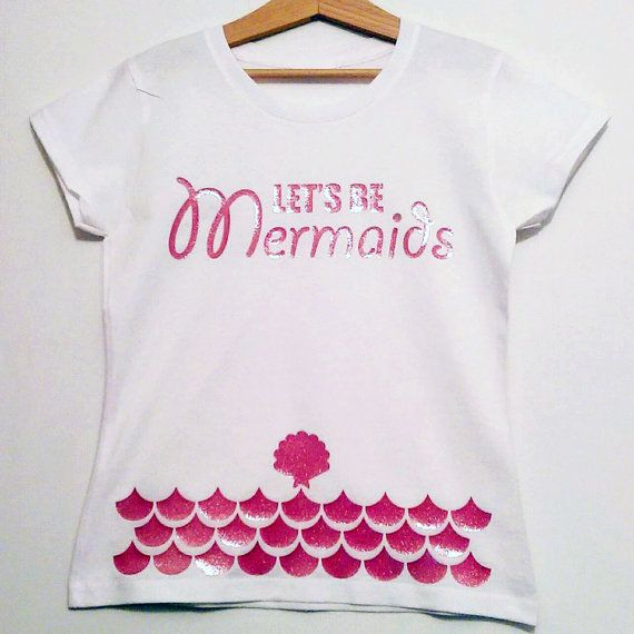 Hey, I found this really awesome Etsy listing at https://www.etsy.com/uk/listing/384576438/lets-be-mermaids-t-shirt-top-glitter