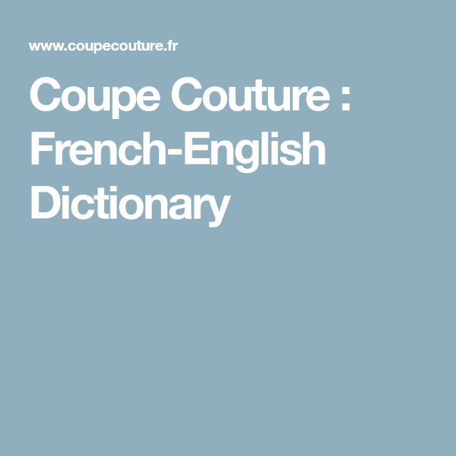 Coupe Couture : French-English Dictionary