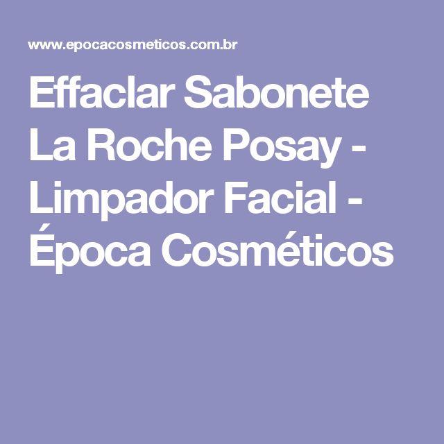 Effaclar Sabonete La Roche Posay - Limpador Facial - Época Cosméticos