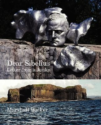 Dear Sibelius, Letter from a Junky by Marshall Walker, 9781904999683.
