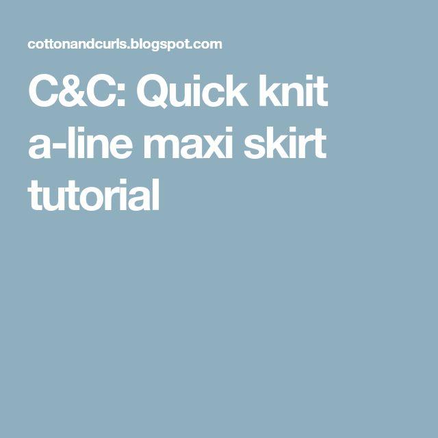 C&C: Quick knit a-line maxi skirt tutorial