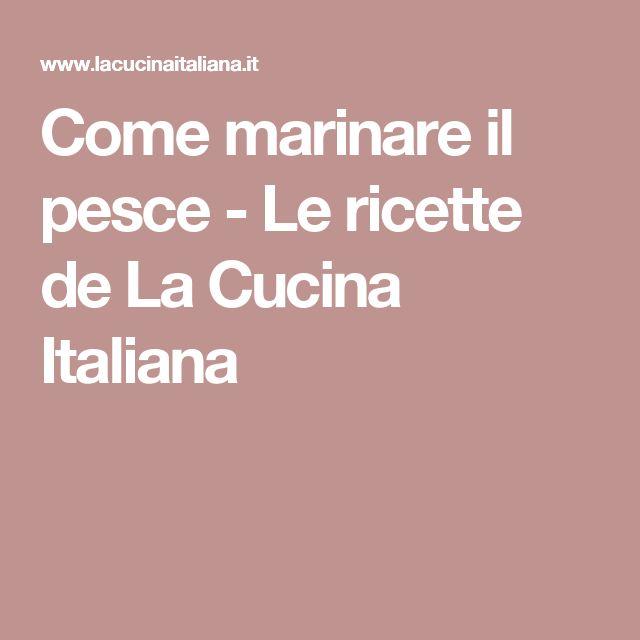 Come marinare il pesce - Le ricette de La Cucina Italiana