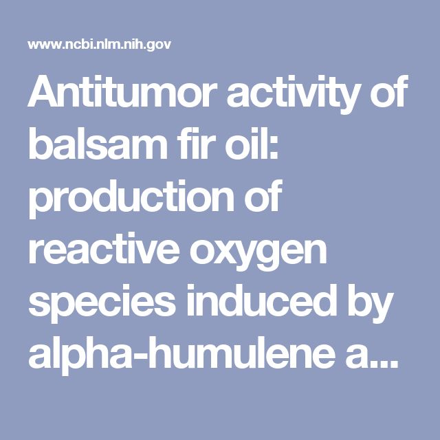 Antitumor activity of balsam fir oil: production of reactive oxygen species induced by alpha-humulene as possible mechanism of action. - PubMed - NCBI