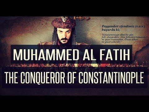 Untold History┇Muhammad Al Fatih┇The Conqueror Of Constantinople ᴴᴰ - YouTube