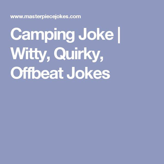 Camping Joke | Witty, Quirky, Offbeat Jokes