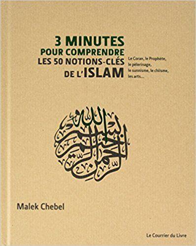 3 minutes pour comprendre les 50 notions-clés de l'Islam - Malek Chebel
