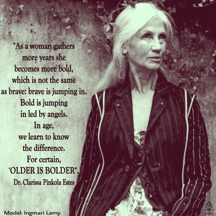 """""""As a woman gathers more years she becomes more bold, which is not the same as brave: brave is jumping in. Bold is jumping in led by angels. In age, we learn to know the difference. For certain, 'OLDER IS BOLDER"""". Dr. Clarissa Pinkola Estes. WILD WOMAN SISTERHOODॐ #WildWomanSisterhood #repinned #repost #motherclarissa #madreclarissa #wildwomanmedicine #medicinewoman #clarissapinkolaestes #ageingabundantly #EmbodyYourWildNature"""