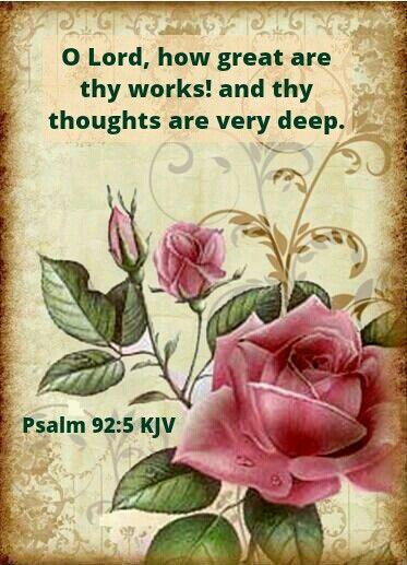 Psalm 92:5 KJV                                                                                                                                                                                 More