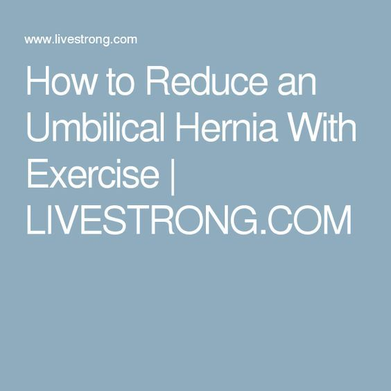 How to Reduce an Umbilical Hernia With Exercise | LIVESTRONG.COM