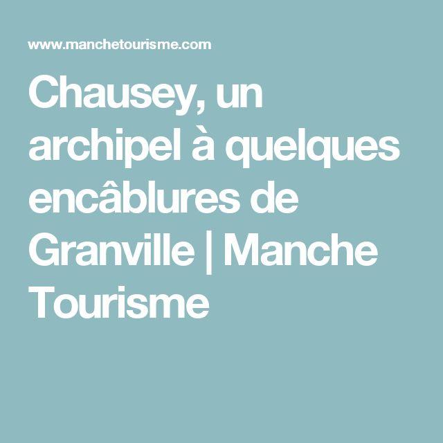 Chausey, un archipel à quelques encâblures de Granville | Manche Tourisme