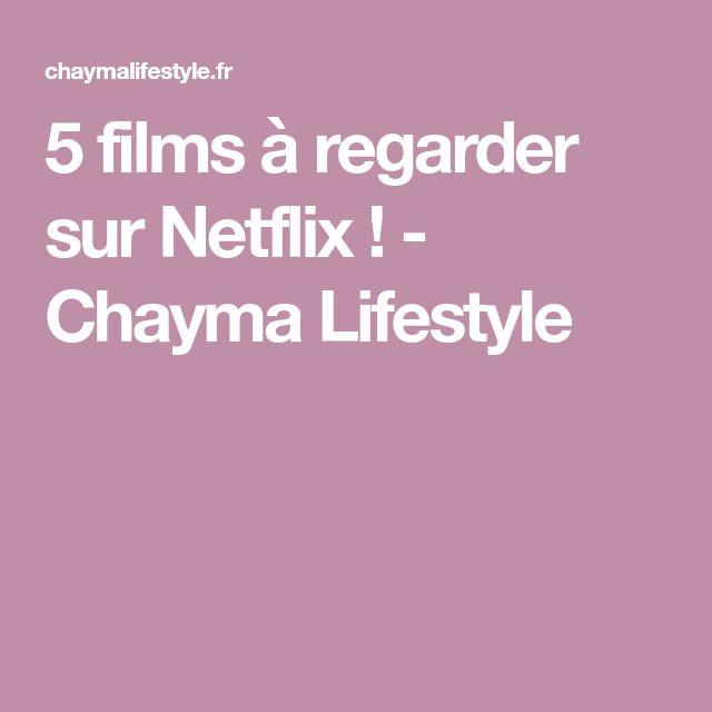 5 films à regarder sur Netflix ! - Chayma Lifestyle