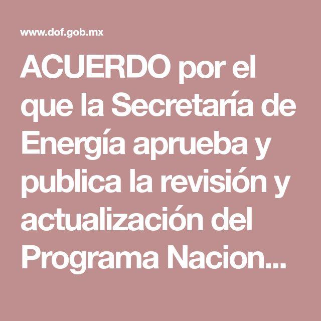 ACUERDO por el que la Secretaría de Energía aprueba y publica la revisión y actualización del Programa Nacional para el Aprovechamiento Sustentable de la Energía 2014-2018.