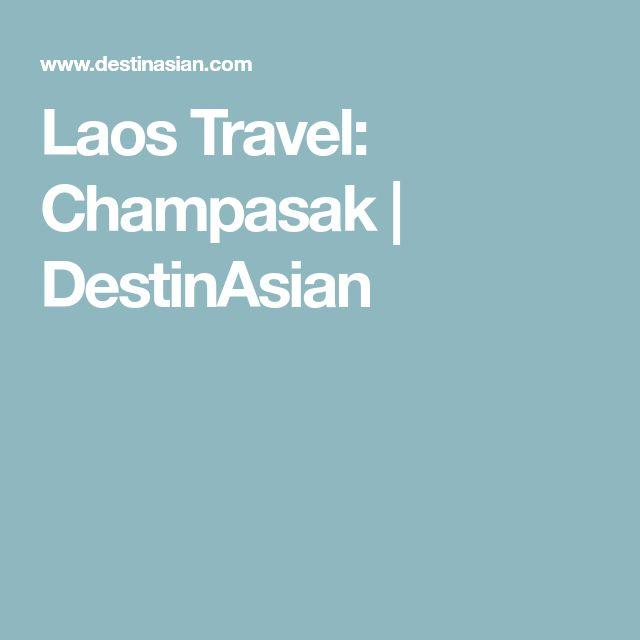 Laos Travel: Champasak | DestinAsian