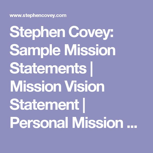 Stephen Covey: Sample Mission Statements | Mission Vision Statement | Personal Mission Statement Examples
