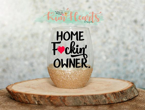 New Home Mother Freakin home owner wine glass, House Warming gift, funny Housewarming gift, Home F*cking owner wine glass