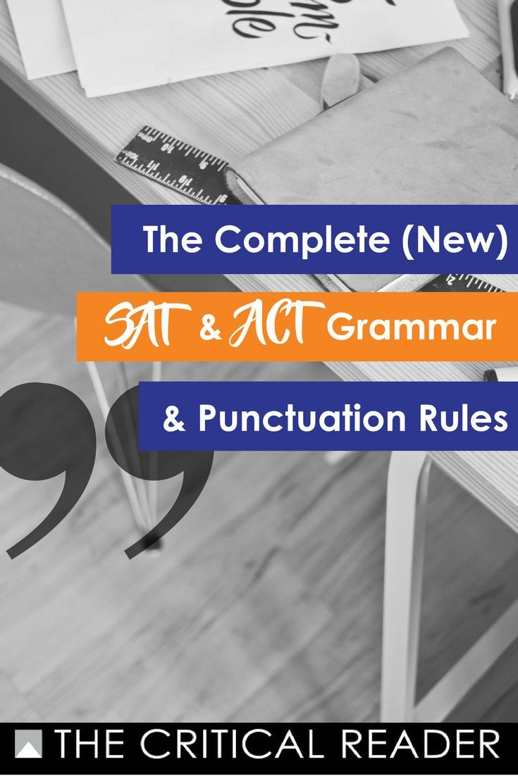Read now or save for later - the definitive guide to SAT & ACT exam grammar and punctuation rules.