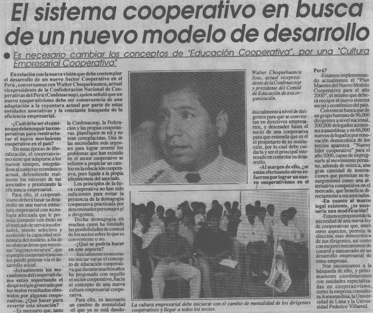 PERÚ 1992-1993 :  EL SISTEMA COOPERATIVO EN BUSCA DE UN NUEVO MODELO DE DESARROLLO. ENTREVISTA LA LIC. WALTER CHOQUEHUANCA, VICEPRESIDENTE DE LA CONFEDERACION NACIONAL DE COOPERATIVAS DEL PERU- CONFENACOOP- DIARIO GESTION
