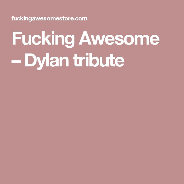 Fucking Awesome – Dylan tribute