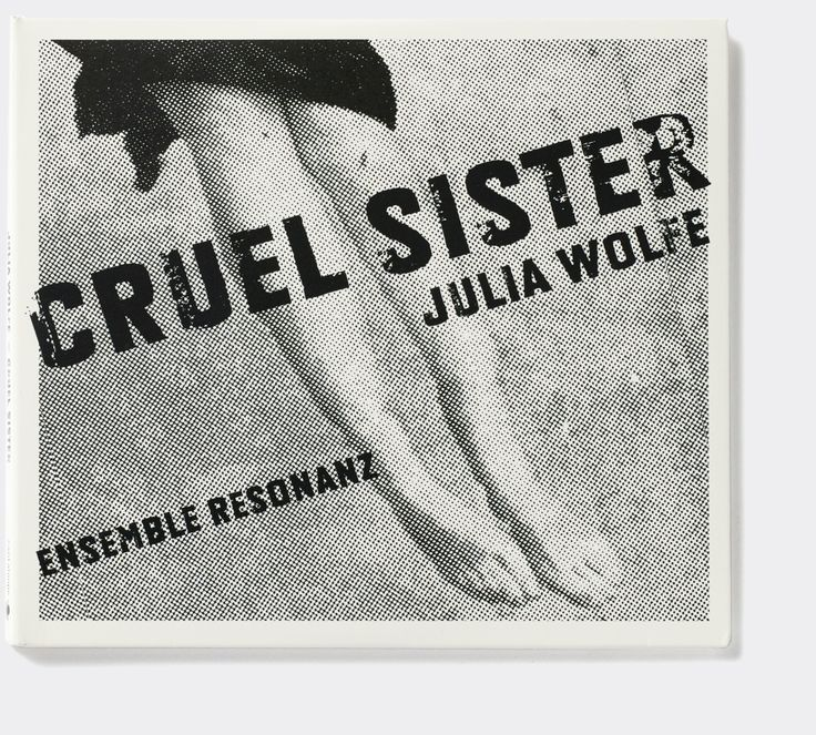 Julia Wolfe 'Cruel Sister' (Cantaloupe Music). Album cover art: Denise Burt. Read the story about how the cover artwork was designed on http://seeingnewmusic.com/story/cruel-sister/?cat=original&term=&offset=8 #albumart  #artmusic  #contemporaryclassical