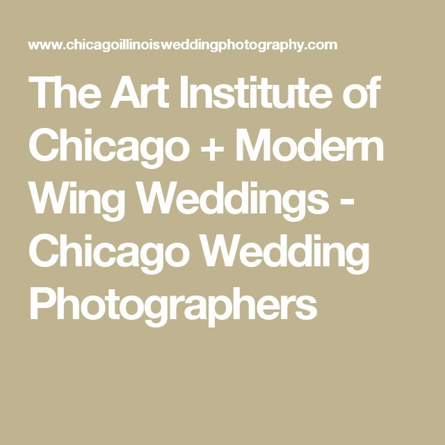 The Art Institute of Chicago + Modern Wing Weddings - Chicago Wedding Photographers