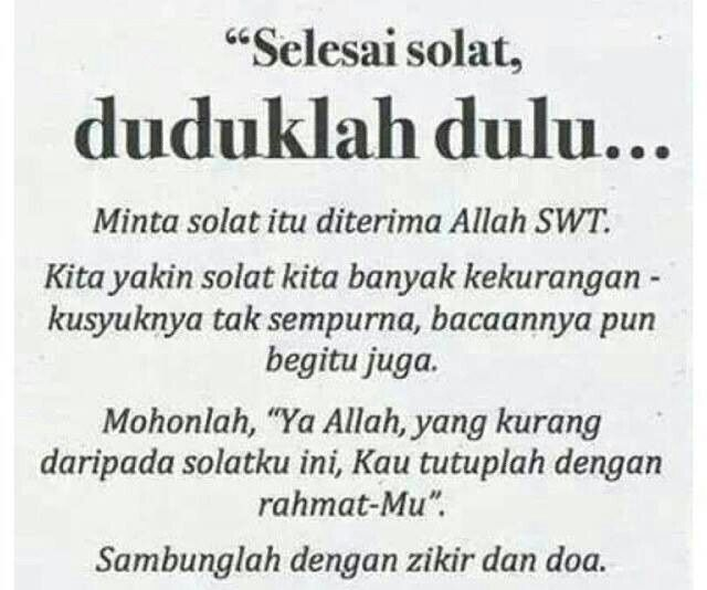 Feel relieve if u sit down and relax and praised Allah s.w.t. after solat
