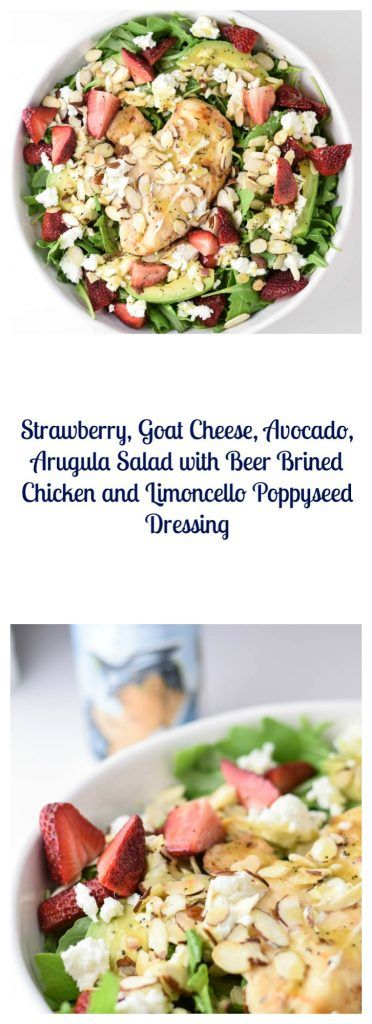 Strawberry, Goat Cheese, Avocado, Arugula Salad with Beer Brined Chicken and Limoncello Poppyseed Dressing is a fun and refreshing warm weather dish | Beer Girl Cooks