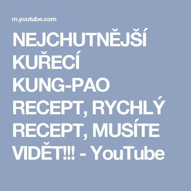 NEJCHUTNĚJŠÍ KUŘECÍ KUNG-PAO RECEPT, RYCHLÝ RECEPT, MUSÍTE VIDĚT!!! - YouTube