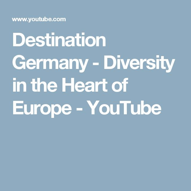 Destination Germany - Diversity in the Heart of Europe - YouTube