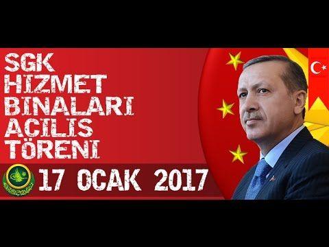 Cumhurbaşkanı Recep Tayyip Erdoğan SGK Hizmet Binaları Açılış Töreni 17 ...