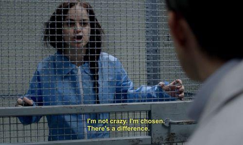 I'm not crazy, I'm chosen.
