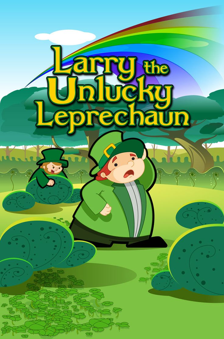Another story for St. Patty's day: Larry the Unlucky Leprechaun