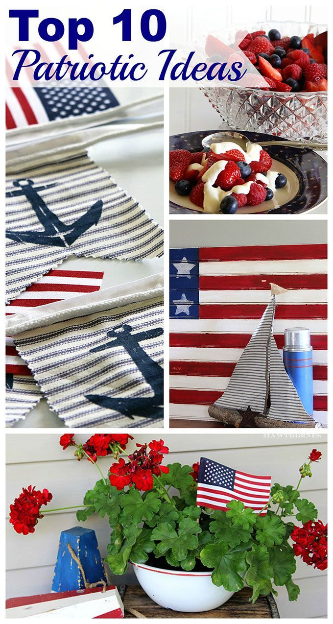 My Top 10 Patriotic Projects Recipes And Home Decor Ideas For The 4th Of July