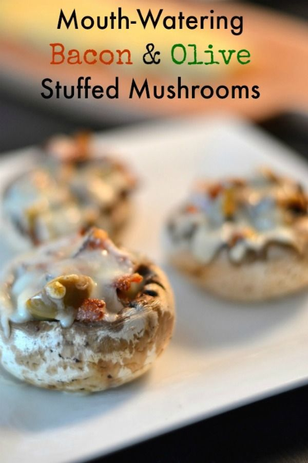 Mouth-Watering Bacon And Olive Stuffed Mushrooms #justeatrealfood # ...