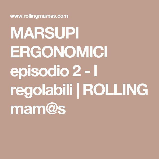 MARSUPI ERGONOMICI episodio 2 - I regolabili | ROLLING mam@s