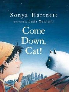 Early Childhood.  From the combinedtalents of Sonya Hartnett and Lucia Masciullo comes this tale of friendship and bravery, and the things we are capable of doing for those we treasure most.