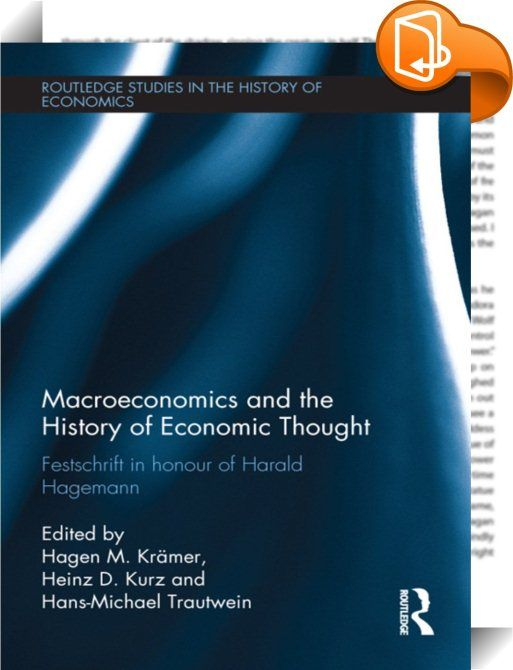 Macroeconomics and the History of Economic Thought    ::  <P>The essays in this Festschrift have been chosen to honour Harald Hagemann and his scientific work. They reflect his main contributions to economic research and his major fields of interest. The essays in the first part deal with various aspects within the history of economic thought. The second part is about the current state of macroeconomics. The essays in the third part of the book cover topics on economic growth and struc...